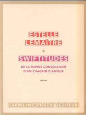 Swiftitudes ; de la rapide consolation d'un chagrin d'amour - Intérieur - Format classique