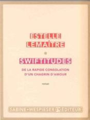 Swiftitudes ; de la rapide consolation d'un chagrin d'amour - Couverture - Format classique