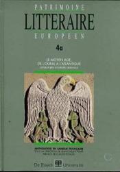 PATRIMOINE LITTERAIRE EUROPEEN N.4A ; le Moyen Âge, de l'Oural à l'Atlantique ; littératures d'Europe orientale - Couverture - Format classique