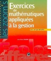 Zoom's. exercices de mathematiques appliquees a la gestion. corriges detailles - Couverture - Format classique