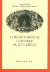 Plaisir Musical En France Au 17e Siecle - Couverture - Format classique