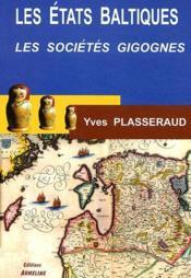 Les états baltiques ; des sociétés gigognes (édition 2006) - Couverture - Format classique