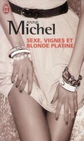 Sexe, vignes et blonde platine - Couverture - Format classique