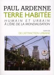 Terre habitée ; humain et urbain à l'ère de la mondialisation ; attraction urbaine - Couverture - Format classique