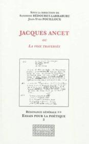 Jacques Ancet Ou La Voix Traversee - Couverture - Format classique