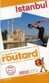 Guide Du Routard ; Istanbul (Edition 2012/2013) - Couverture - Format classique