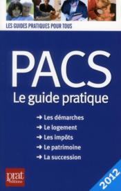 Pacs ; le guide pratique (édition 2012) - Couverture - Format classique