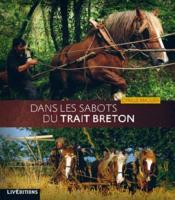 Dans les sabots du trait breton - Couverture - Format classique