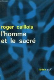 L'Homme Et Le Sacre. Collection : Idees N° 24 - Couverture - Format classique
