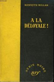 A La Deloyale ! ( The Dark Tunnel ). Collection : Serie Noire Sans Jaquette N° 103 - Couverture - Format classique