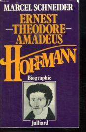 Ernest Theodore Amadeus Hoffmann. - Couverture - Format classique