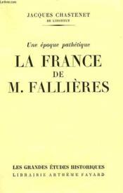 Une Epoque Pathetique. La France De M.Fallieres. - Couverture - Format classique