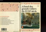 La Vie Prive Des Hommes - A Bord Des Grands Voiliers Du Xviii Eme Siecle - Couverture - Format classique