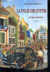 La Folie Des Justes Le Vent Mauvais Tome 2. - Couverture - Format classique