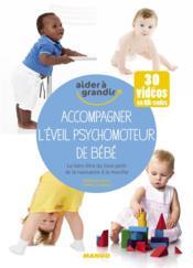 Accompagner l'éveil psychomoteur de bébé ; le bien-être du tout-petit - Couverture - Format classique