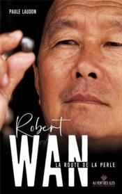 Robert Wan ; la route de la perle - Couverture - Format classique