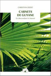 Carnets de Guyane ; en descendant le Maroni - Couverture - Format classique