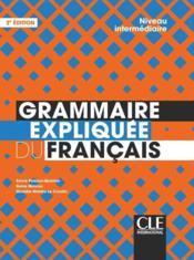 FLE ; grammaire expliquée ; niveau intermédiaire (2e édition) - Couverture - Format classique