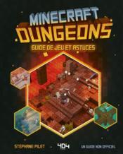 Minecraft ; dungeons ; guide de jeu et astuces - Couverture - Format classique