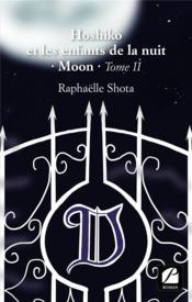 Hoshiko et les enfants de la nuit t.2 ; moon - Couverture - Format classique