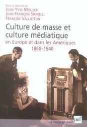 Culture de masse et culture médiatique en Europe et dans les Amériques, 1860-1940 - Intérieur - Format classique