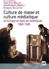 Culture de masse et culture médiatique en Europe et dans les Amériques, 1860-1940 - Couverture - Format classique