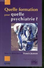 Quelle formation pour quelle psychiatrie ? - Couverture - Format classique