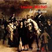 Louise michel, la passion - Couverture - Format classique