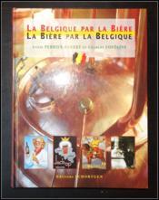 La Belgique Par La Biere,La Biere Par La Belgique - Couverture - Format classique