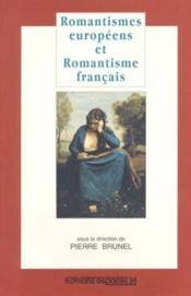 Romantismes européens et romantisme français - Couverture - Format classique
