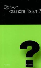 Doit-on craindre l'islam ? t.15 - Couverture - Format classique