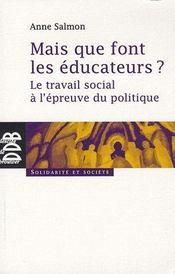 Mais que font les éducateurs ? le travail social à l'épreuve - Couverture - Format classique