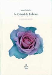 Le cristal de lithium ; et trois autres poèmes - Couverture - Format classique