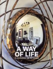 A way of life ; Alexandra de Pfyffer - Couverture - Format classique