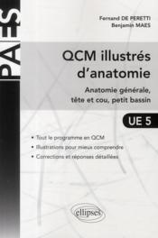 QCM illustrés d'anatomie ; anatomie générale, tête et cou, petit bassin - Couverture - Format classique