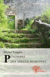 Pénombre des digues humaines - Couverture - Format classique