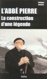 L'Abbe Pierre ; La Construction D'Une Legende - Intérieur - Format classique