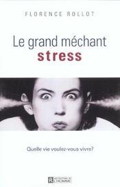 Le grand méchant stress ; quelle vie voulez-vous vivre ? - Intérieur - Format classique