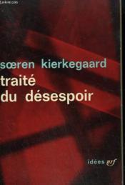 Traite Du Desespoir. Collection : Idees N° 25 - Couverture - Format classique