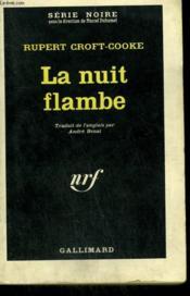 La Nuit Flambe. Collection : Serie Noire N° 795 - Couverture - Format classique