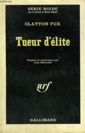 Tueur D'Elite. Collection : Serie Noire N° 962 - Couverture - Format classique