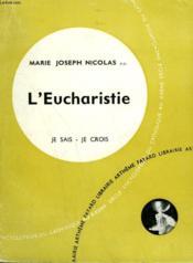 L'Eucharistie. Collection Je Sais-Je Crois N° 52. Encyclopedie Du Catholique Au Xxeme Siecle. - Couverture - Format classique