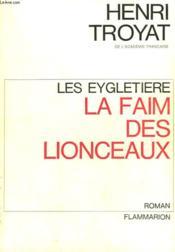 Les Eygletiere. Tome 2 : La Faim Des Lionceaux. - Couverture - Format classique