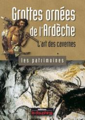 Grottes ornées de l'Ardèche ; l'art des cavernes - Couverture - Format classique