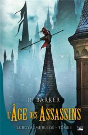 Le royaume blessé t.1 ; l'âge des assassins - Couverture - Format classique