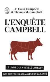 L'enquête Campbell ; le livre qui a révélé l'impact des protéines animales sur la santé - Couverture - Format classique