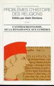 L'Antimachiavelisme, De La Renaissance Aux Lumieres - Couverture - Format classique
