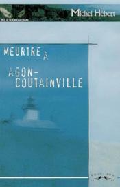 Meurtre A Agon-Coutainville - Couverture - Format classique