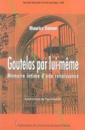 Goutelas par lui-même. mémoire intime d'une renaissance - Intérieur - Format classique