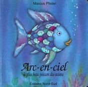 Arc-en-ciel, le plus beau poisson des oceans (cartonne) - Intérieur - Format classique